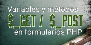 Metodos GET y POST en formularios PHP