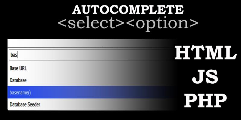 Construir un SELECT Autocomplete con HTML, PHP y JS