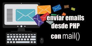 Enviar correos electrónicos desde PHPdesde scripts PHP.