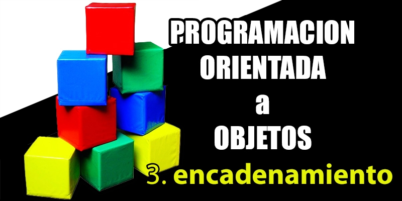métodos encadenados en programacion orientada a objetos