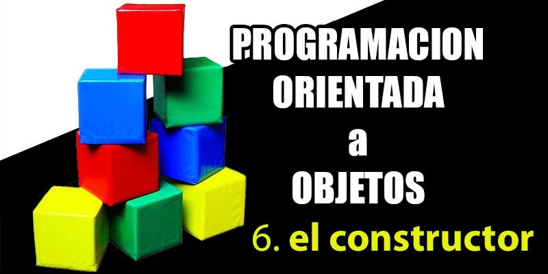 el constructor en programacion orientada a objetos
