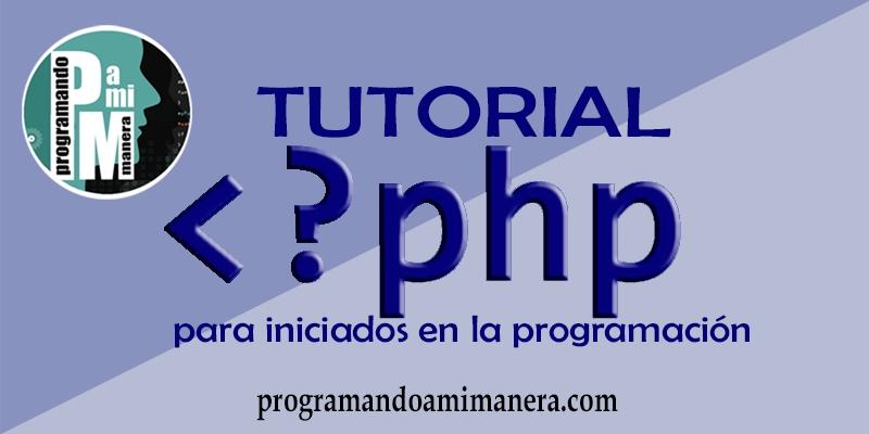 tutorial PHP para iniciados en la programacion