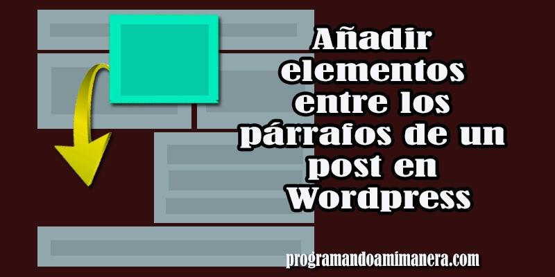 añadir contenido entre parrafos wordpress