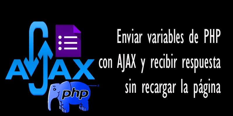 Enviar variables PHP con AJAX sin recargar la página