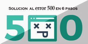 Cómo solucionar el error 500 interno del servidor en 6 pasos